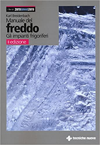 Manuale del freddo. Gli impianti frigoriferi (Italian) Paperback – January 11, 2018