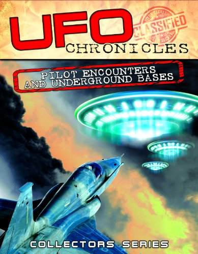 ufo-chronicles-pilot-encounters-and-underground-bases