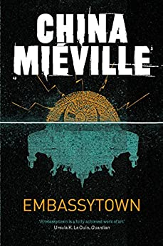 Embassytown by [Miéville, China]