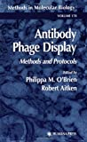 Antibody Phage Display : Methods and Protocols, Philippa M. O'Brien, 0896037118