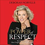 The Power of Respect: Benefit from the Most Forgotten Element of Success | Deborah Norville