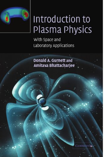 Introduction to Plasma Physics: With Space and Laboratory Applications