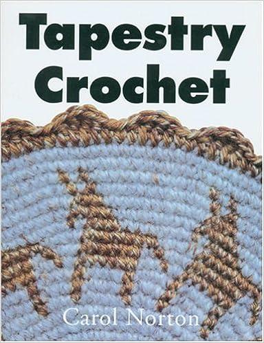 Tapestry Crochet Carol Norton 9780932394156 Amazoncom Books