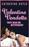 Valentine Vendetta - Triff mich um Mitternacht (Die Valentine Vendetta-Reihe 1) (German Edition)
