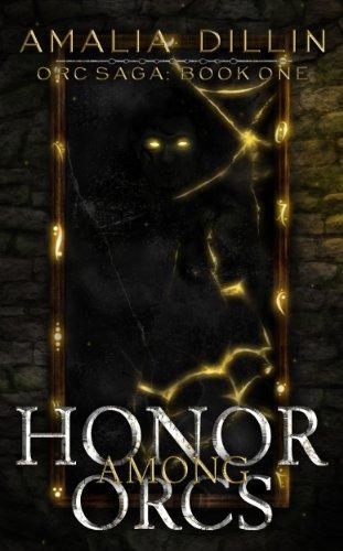 Amazon honor among orcs orc saga book 1 ebook amalia honor among orcs orc saga book 1 by dillin amalia fandeluxe Image collections