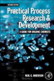 Practical Process Research and Development - A guide for Organic Chemists, Second Edition