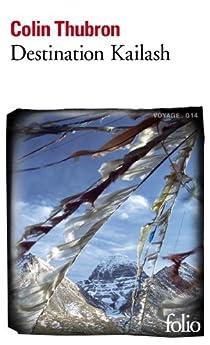 Destination Kailash montagne sacrée du Tibet par Thubron
