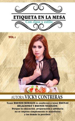 Etiqueta en la mesa con clase y estilo (Spanish Edition) [Vicky Contreras] (Tapa Blanda)
