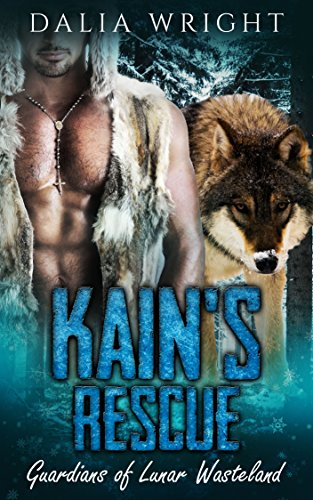 KAINS RESCUE Guardians Of Lunar Wasteland Book 1 By Wright Dalia