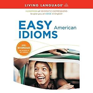 Easy American Idioms Hörbuch