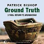Ground Truth: 3 Para Return to Afghanistan | Patrick Bishop