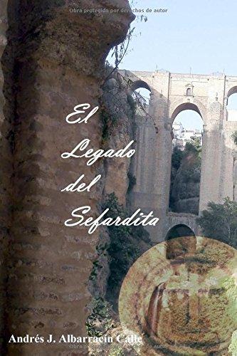 Descargar Libro El Legado Del Sefardita Andres Jose Albarracin