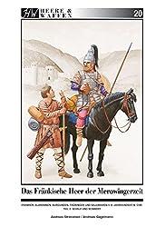 Das fränkische Heer der Merowingerzeit: Franken, Alamannen, Burgunder, Thüringer und Bajuwaren, 5.-8. Jahrhundert n. Chr.  Teil 2: Schild und Schwert