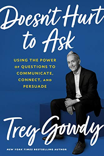 Book Cover: Doesn't Hurt to Ask: Using the Power of Questions to Communicate, Connect, and Persuade