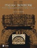 Italian Ironwork, Giulio Ferrari, 076433560X