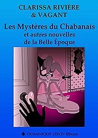 Les Mystères du Chabanais et autres nouvelles de la Belle Époque par Clarissa Rivière