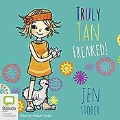 Freaked!: Truly Tan, Book 4 | Jen Storer