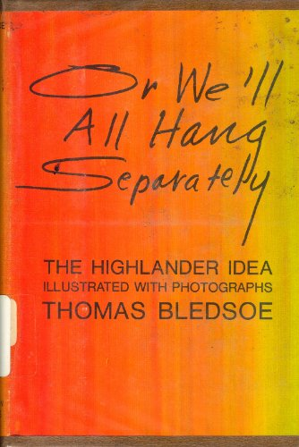 Or we'll all hang separately;: The Highlander idea