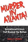 Murder in Atlanta, James S. Jenkins, 087797327X