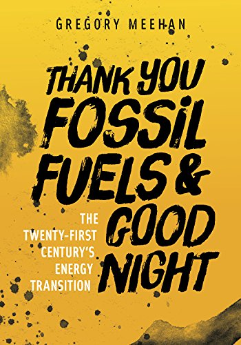 Thank You Fossil Fuels and Good Night: The 21st Century's Energy - Store Fossil Utah