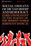 Social Origins of Dictatorship and Democracy, Moore, Barrington, Jr., 080705075X