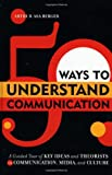 50 Ways to Understand Communication, Arthur Asa Berger, 0742541088