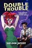 Double Trouble, Sheldon Jaffery, 1557421196