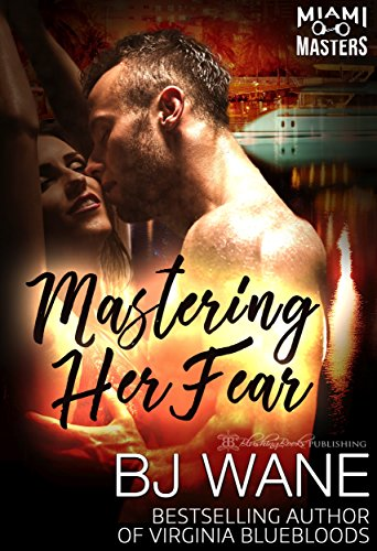 Mastering Her Fear (Miami Masters Book 3) (Tell Me About Your College Life Best Answer)