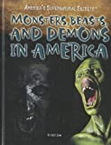 Monsters, Beasts, and Demons in America, Kristi Lew, 1448855322