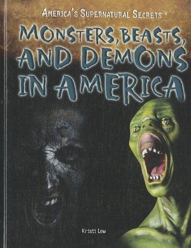 Download Monsters, Beasts, and Demons in America (America's Supernatural Secrets) ebook