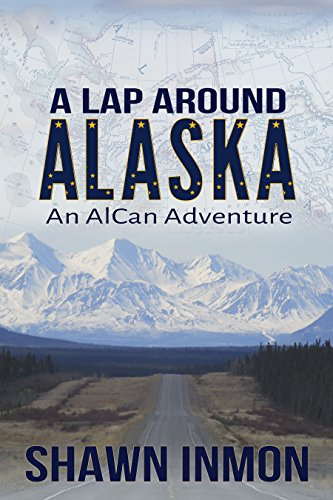 A Lap Around Alaska: An AlCan Adventure cover