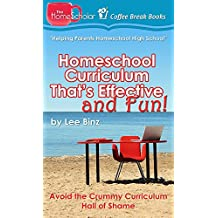 Homeschool Curriculum That's Effective and Fun:  Avoid the Crummy Curriculum Hall of Shame! (The HomeScholar's Coffee Break Book series 25)