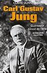 Carl Gustav Jung : Guérisseur de l'âme par Dunne