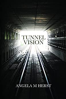 Tunnel Vision by [Herst, Angela]