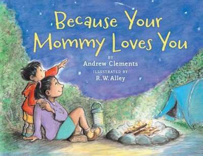 BECAUSE YOUR MOMMY LOVES YOU (REMAINDER)