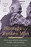 img - for Homage to a Broken Man: The Life of J. Heinrich Arnold - A true story of faith, forgiveness, sacrifice, and community (Bruderhof History) book / textbook / text book