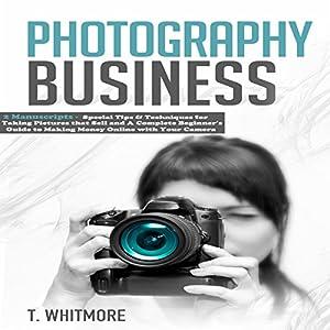 Photography Business: 2 Manuscripts Audiobook