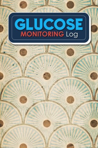 Download Glucose Monitoring Log: Blood Glucose Monitoring Diary, Diabetic Food Journal, Daily Blood Glucose Testing Log Sheet, Glucose Notebook Tracker, Vintage/Aged Cover (Volume 62) PDF