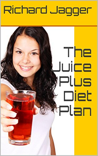 The Juice Plus Diet Plan