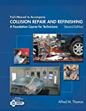 Tech Manual for Thomas/Jund's Collision Repair and Refinishing: A Foundation Course for Technicians, 2nd