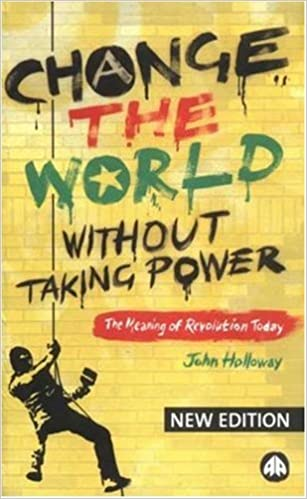 Change the World Without Taking Power: The Meaning of Revolution Today    Amazon.com.br