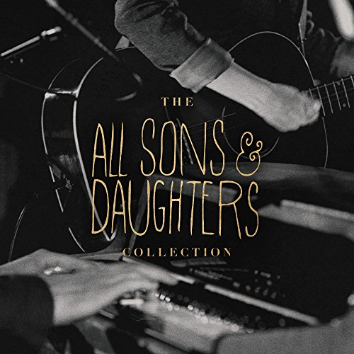 All Sons and Daughters - The All Sons and Daughters Collection 2018