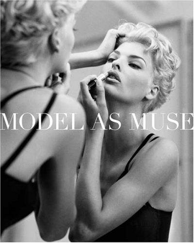 The Model as Muse: Embodying Fashion (Metropolitan Museum of Art) by Harold Koda (2009-05-26)