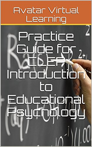 Practice Guide for CLEP Introduction to Educational Psychology (Practice Guides for CLEP Exams Book 7)
