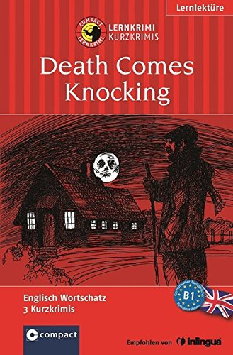 Death Comes Knocking: Lernkrimi Kurzkrimi B1 (Lernkrimi Kurzkrimis)