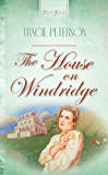 The House On Windridge (Truly Yours Digital Editions Book 287)