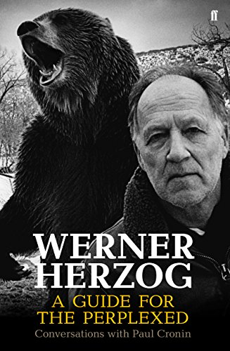 Pdf eBooks Werner Herzog – A Guide for the Perplexed: Conversations with Paul Cronin