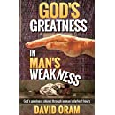 God's Greatness in Man's Weakness: God's goodness shines through in man's darkest hours (God is good Book 1)