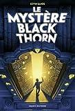 "Afficher ""Le mystère Blackthorn"""