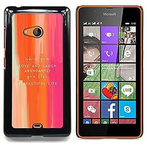 Stuss Case / Funda Carcasa protectora - Ríete Hermosa Cita Vida texto Paint Brush - Nokia Lumia 540